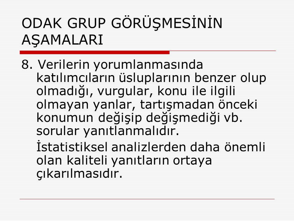ODAK GRUP GÖRÜŞMESİNİN AŞAMALARI 8.