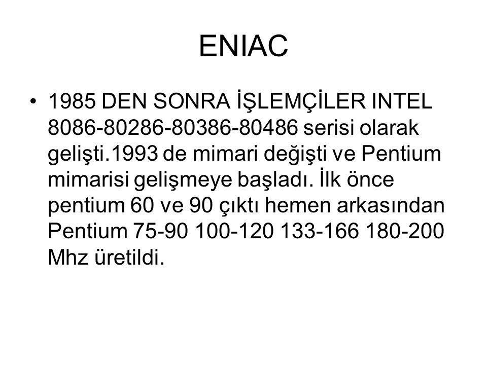 ENIAC 1970'den sonra ilk mikro işlemci yapıldı ve kişisel bilgisayar kavramı ortaya çıktı. Steve jobs ve steve Wozniac isimli iki kardeş evlerinin gar