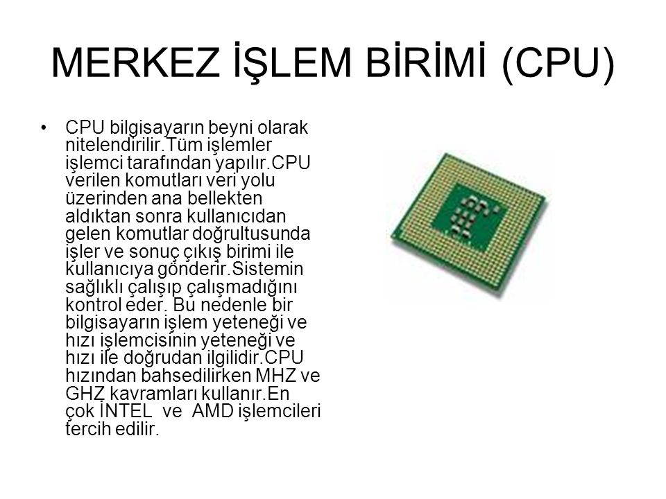 ANAKART Bir bilgisayarın çalışmasında temel rolü oynayan işlemci (cpu), ram,rom,bıos gibi elmanların bulunduğu baskılı devre kartına denir.Bilgisayara bağlanacak ilve kartlar (ses,modem,tv kartı…) anakart üzerinde bulunan slotlara bağlanırlar.Sistem ünitesindeki aygıtların veri elektrik akışını düzenler.Ayrıca çevre birimleri ile sistem arasındaki iletişimi sağlar.