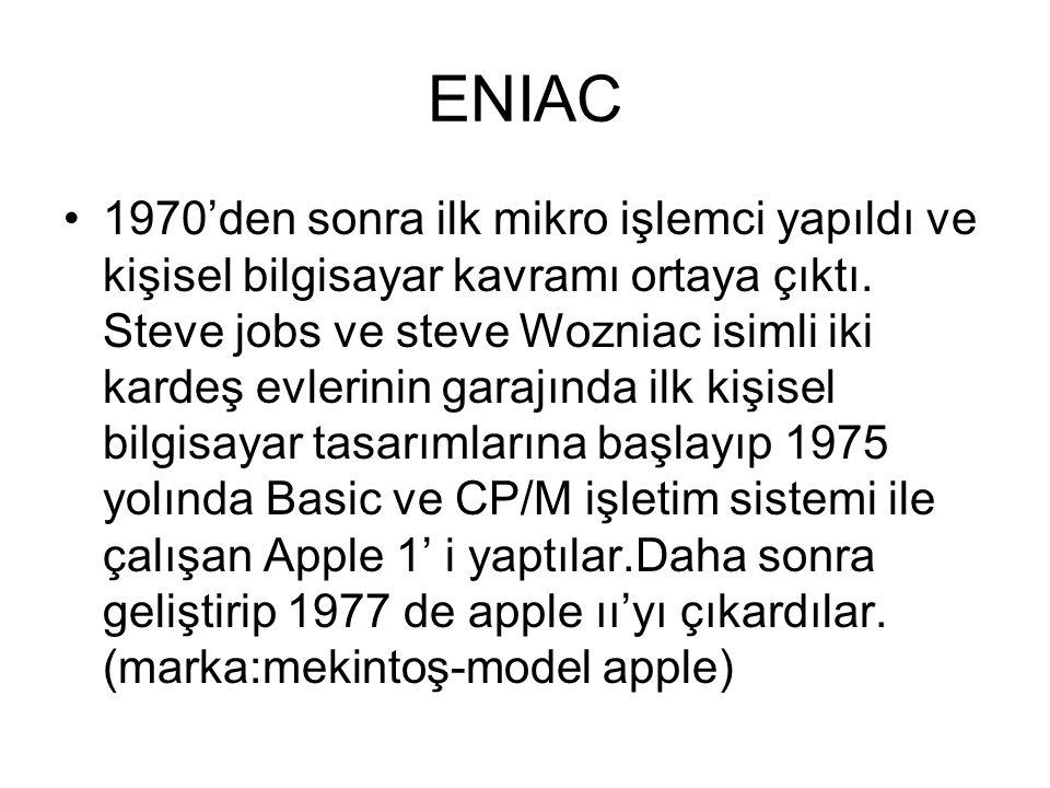 ENIAC 1970'den sonra ilk mikro işlemci yapıldı ve kişisel bilgisayar kavramı ortaya çıktı.