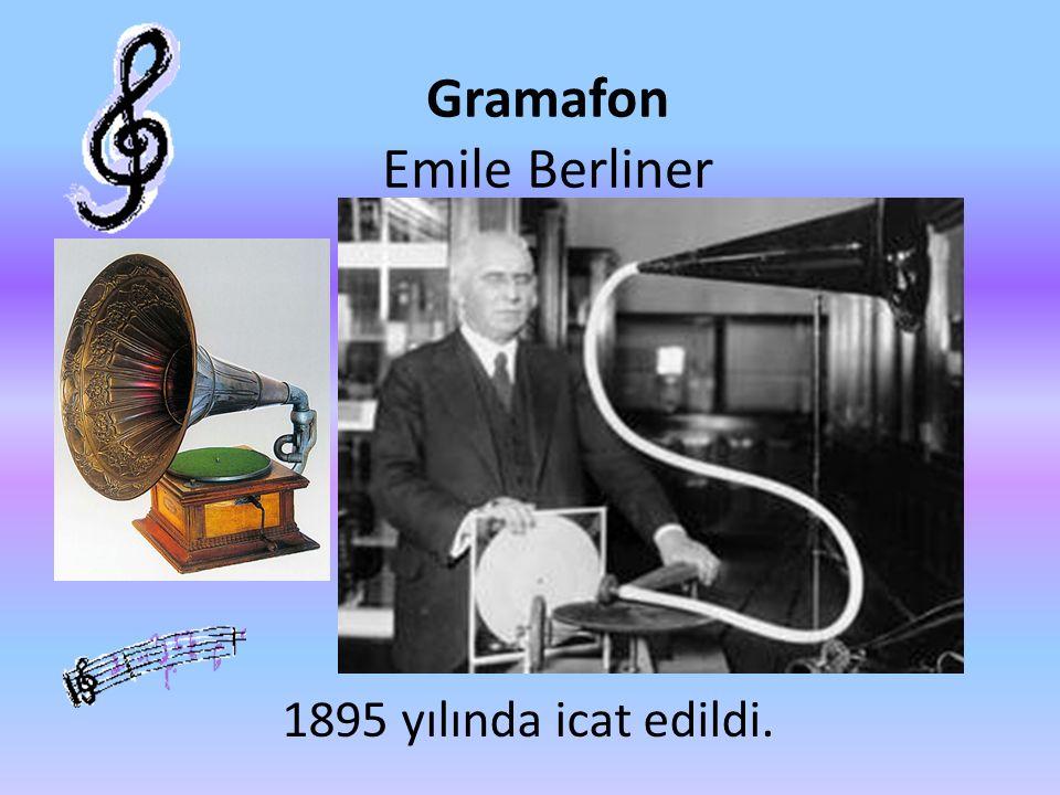 Gramafon Emile Berliner 1895 yılında icat edildi.