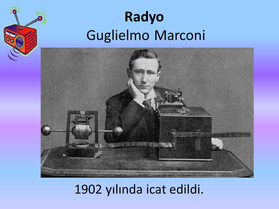 Radyo Guglielmo Marconi 1902 yılında icat edildi.