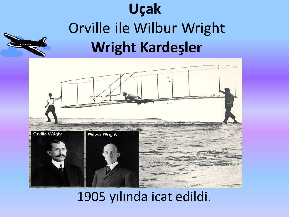 Uçak Orville ile Wilbur Wright Wright Kardeşler 1905 yılında icat edildi.