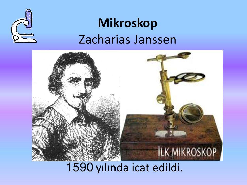 Mikroskop Zacharias Janssen 1590 yılında icat edildi.