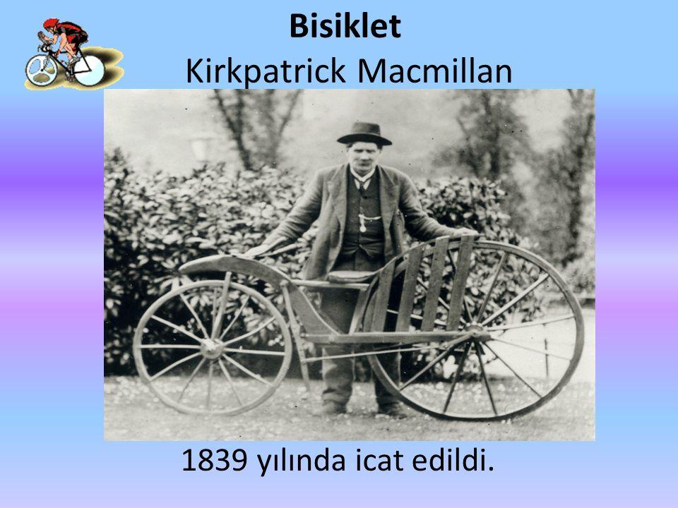 Bisiklet Kirkpatrick Macmillan 1839 yılında icat edildi.