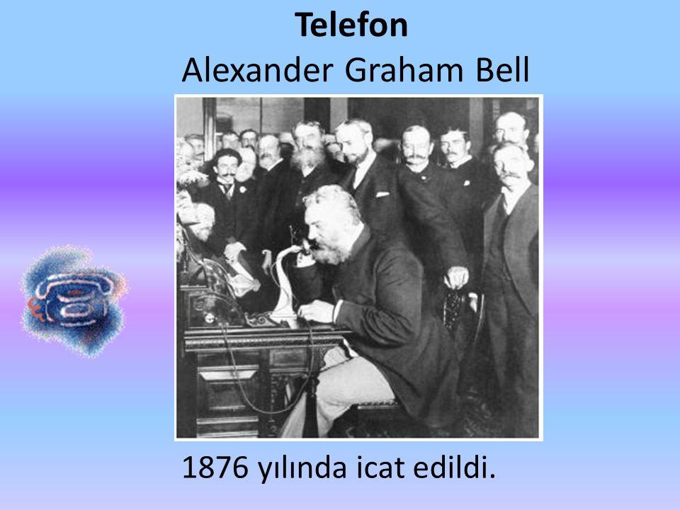 Telefon Alexander Graham Bell 1876 yılında icat edildi.