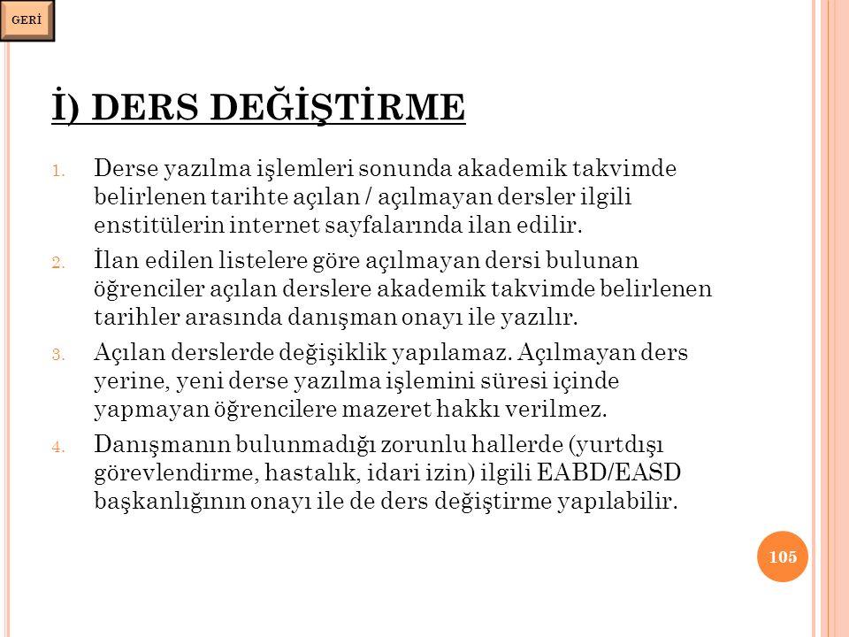 İ) DERS DEĞİŞTİRME 1.