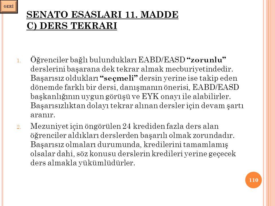 SENATO ESASLARI 11. MADDE C) DERS TEKRARI 1.