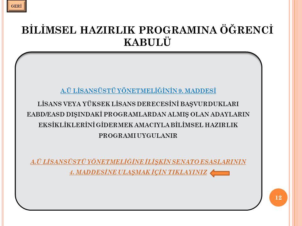 BİLİMSEL HAZIRLIK PROGRAMINA ÖĞRENCİ KABULÜ 12 GERİ