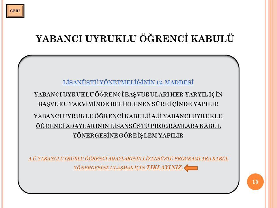 YABANCI UYRUKLU ÖĞRENCİ KABULÜ 15 GERİ