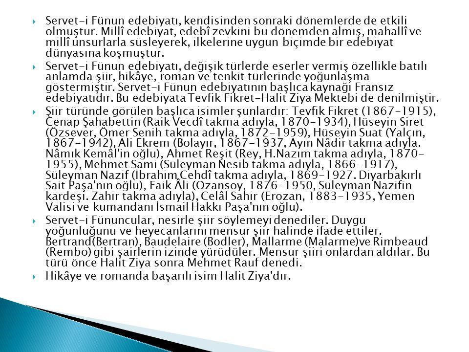  Servet-i Fünun veya Edebiyat-ı Cedîde hareketi, Türk edebiyatının 1860'tan sonra başlayan batılılaşma hareketinin bir uzantısıdır. Tanzimat edebiyat