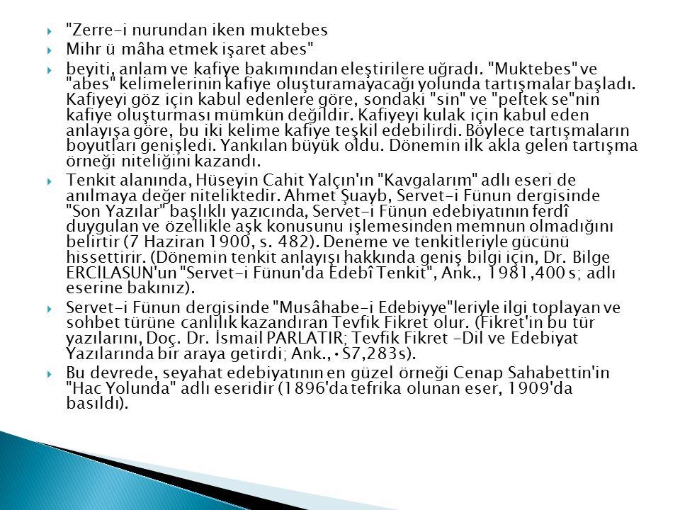  Bu dönemde çıkan dergiler şunlardır:  Mektep (1895), Mütâlâa (1896), Musavver Ma'lûmât (1895-1903), Hazîne-i Fünun (1882-1897), Resimli Gazete (188