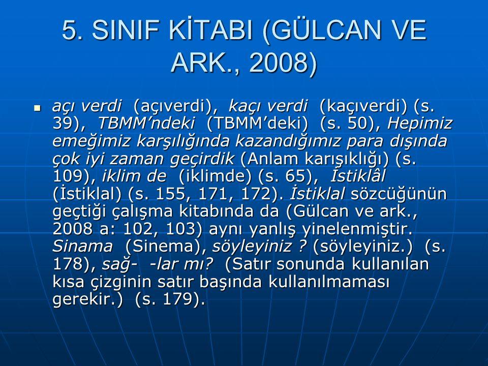 5.SINIF KİTABI (GÜLCAN VE ARK., 2008) açı verdi (açıverdi), kaçı verdi (kaçıverdi) (s.