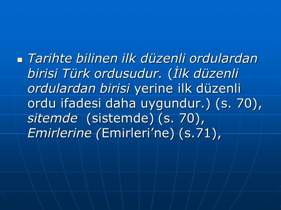 Tarihte bilinen ilk düzenli ordulardan birisi Türk ordusudur.