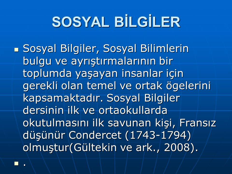 Türkiye'de 'Sosyal Bilgiler' adıyla bir ders, disiplinler arası ve çok disiplinli bir program yaklaşımı olarak ilk kez 1968 İlkokul Programında benimsenmiştir (Gültekin ve ark., 2008).
