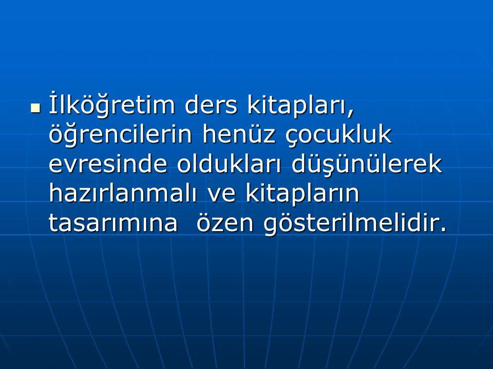 Türk dilinin zengin söz varlığı ile anlatım olanaklarından yeterince yararlanılarak hazırlanan ders kitapları, ilköğretim öğrencilerinin ana dil becerilerini geliştirme konusunda önemli bir araç olarak görülmelidir.