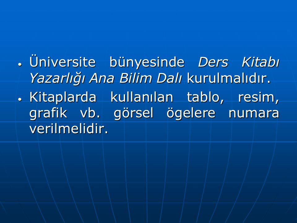  Üniversite bünyesinde Ders Kitabı Yazarlığı Ana Bilim Dalı kurulmalıdır.