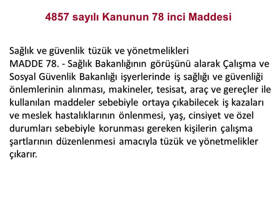 Sağlık ve güvenlik tüzük ve yönetmelikleri MADDE 78.