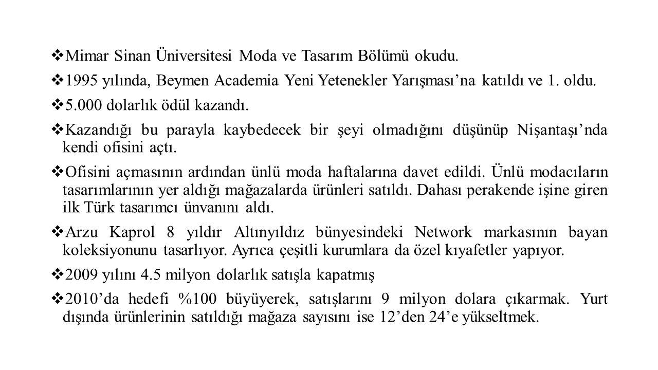  Mimar Sinan Üniversitesi Moda ve Tasarım Bölümü okudu.
