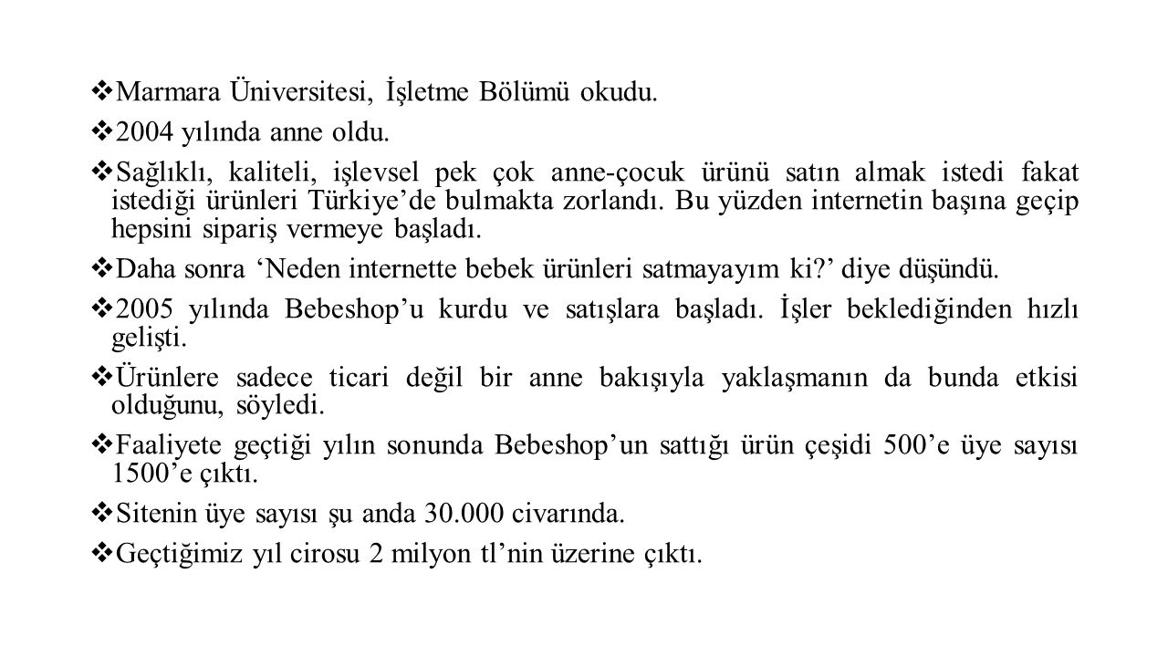  Marmara Üniversitesi, İşletme Bölümü okudu.  2004 yılında anne oldu.