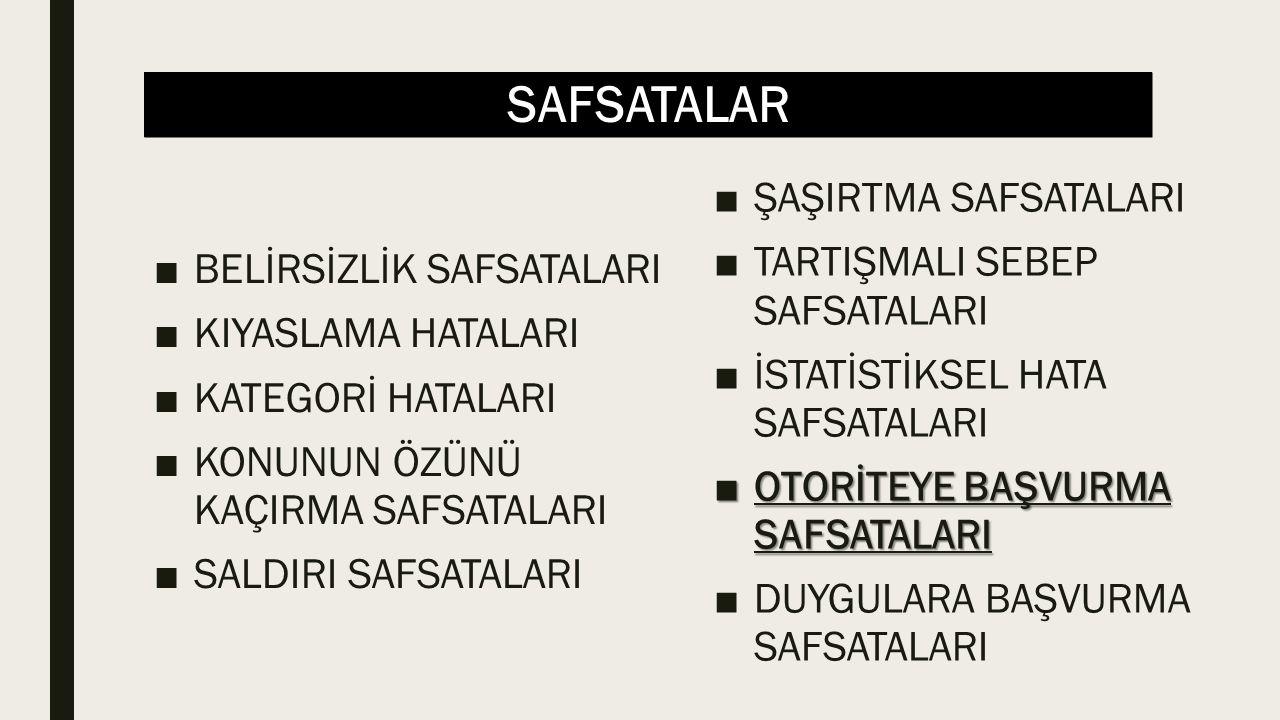 SAFSATALAR ■Grup Baskısı Safsatası Türkiye'nin en az 75 yıldır laik yöneticileri var.