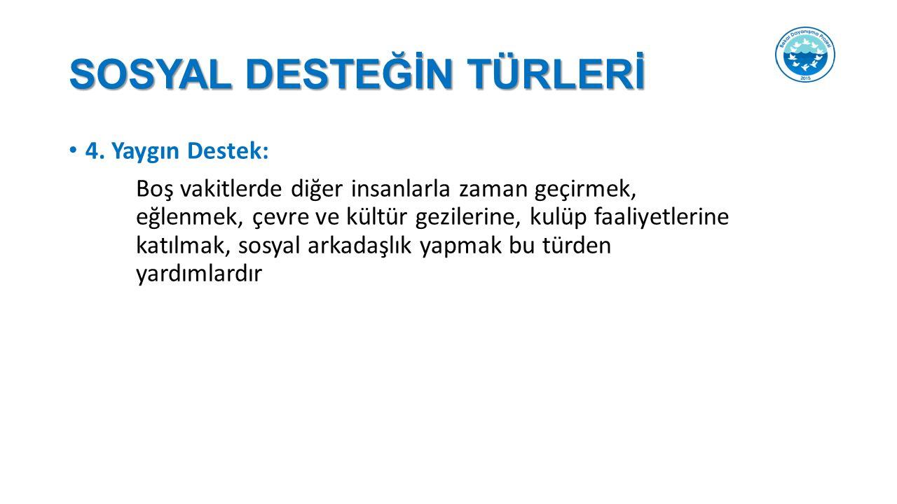 SOSYAL DESTEĞİN TÜRLERİ 4.