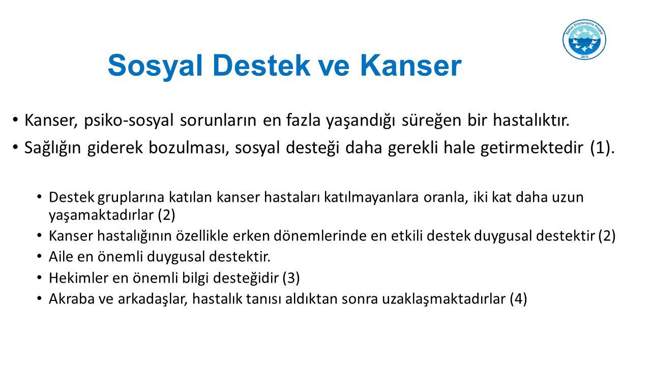 Sosyal Destek ve Kanser Kanser, psiko-sosyal sorunların en fazla yaşandığı süreğen bir hastalıktır.
