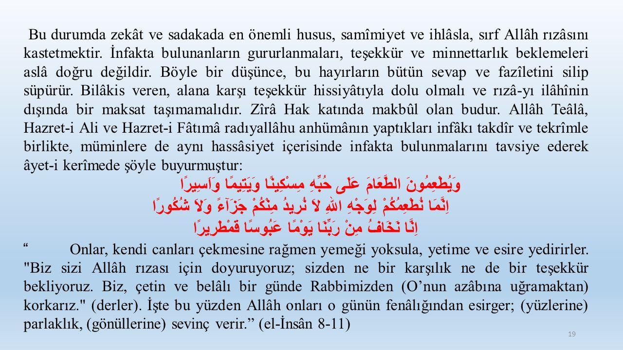 Bu durumda zekât ve sadakada en önemli husus, samîmiyet ve ihlâsla, sırf Allâh rızâsını kastetmektir. İnfakta bulunanların gururlanmaları, teşekkür ve
