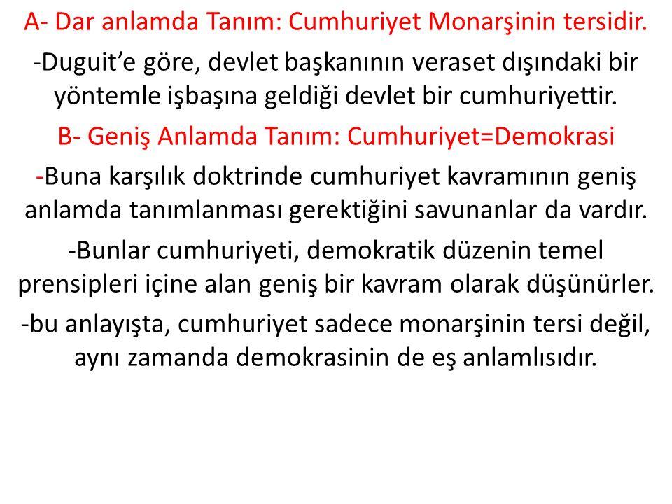 A- Dar anlamda Tanım: Cumhuriyet Monarşinin tersidir.