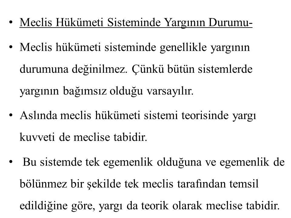 Meclis Hükümeti Sisteminde Yargının Durumu- Meclis hükümeti sisteminde genellikle yargının durumuna değinilmez.