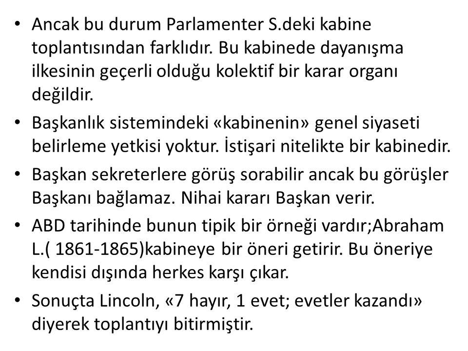 Ancak bu durum Parlamenter S.deki kabine toplantısından farklıdır.