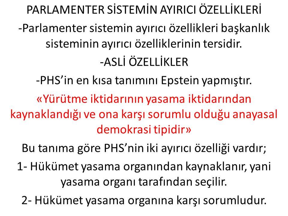PARLAMENTER SİSTEMİN AYIRICI ÖZELLİKLERİ -Parlamenter sistemin ayırıcı özellikleri başkanlık sisteminin ayırıcı özelliklerinin tersidir.