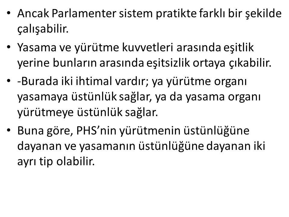 Ancak Parlamenter sistem pratikte farklı bir şekilde çalışabilir.