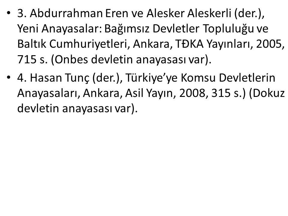 3. Abdurrahman Eren ve Alesker Aleskerli (der.), Yeni Anayasalar: Bağımsız Devletler Topluluğu ve Baltık Cumhuriyetleri, Ankara, TĐKA Yayınları, 2005,