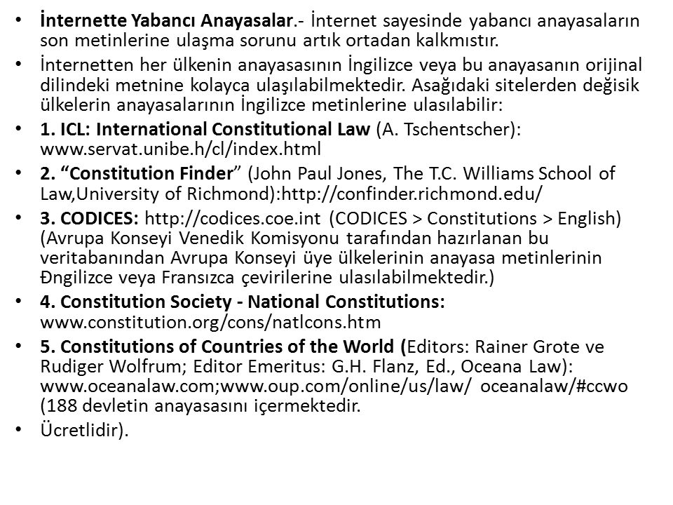 İnternette Yabancı Anayasalar.- İnternet sayesinde yabancı anayasaların son metinlerine ulaşma sorunu artık ortadan kalkmıstır.