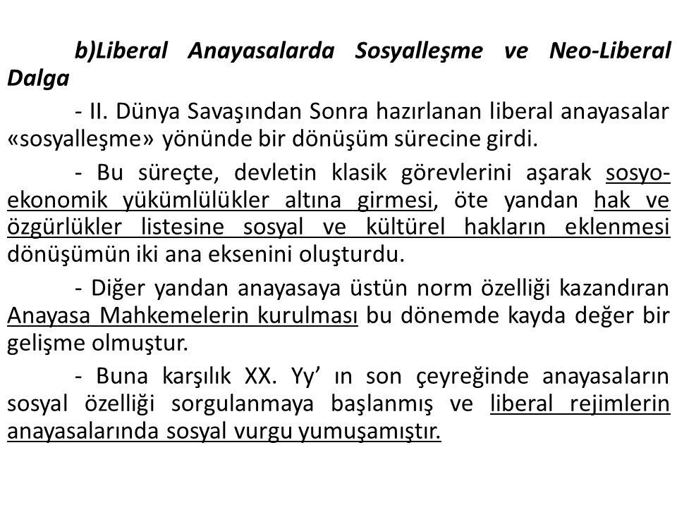 b)Liberal Anayasalarda Sosyalleşme ve Neo-Liberal Dalga - II.
