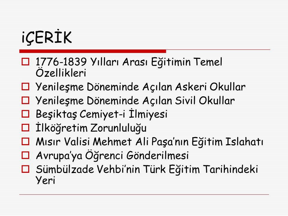 Rüşdiye Mektepleri-1839  1776'dan itibaren açılan askeri okullarda öğrencilere önce Türkçe okuma yazma öğretilmesi, öğretimi geciktiriyor, düzeyi düşürüyordu.
