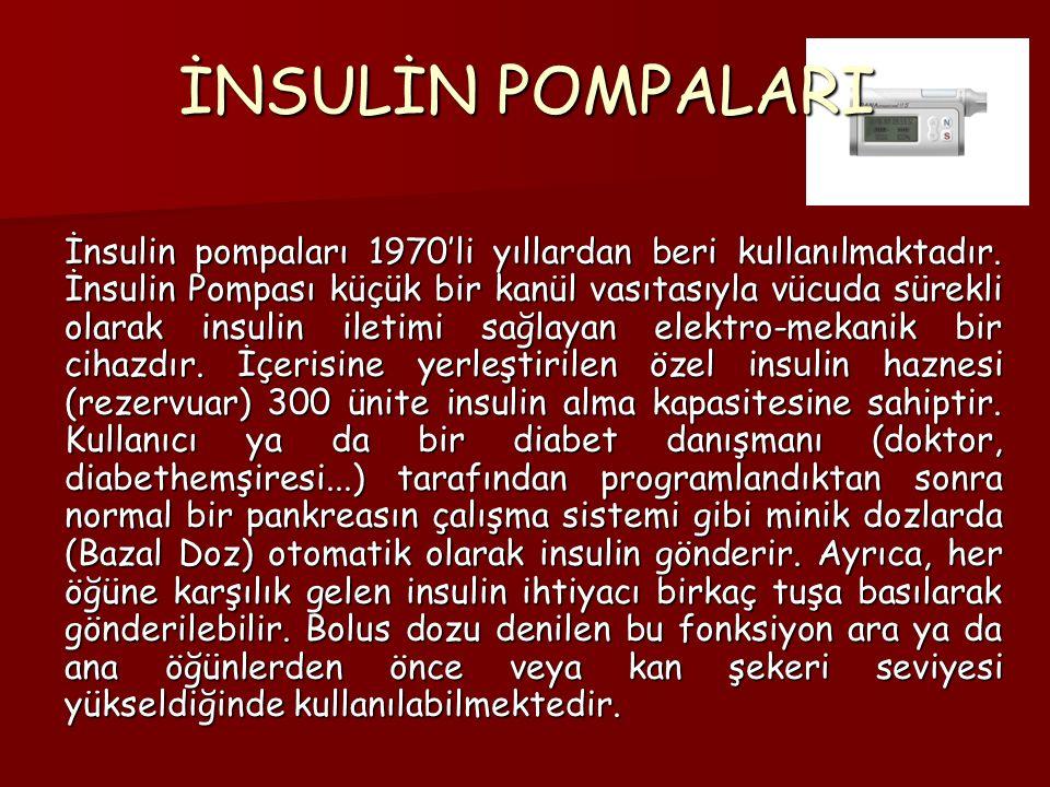 İnsulin pompaları 1970'li yıllardan beri kullanılmaktadır. İnsulin Pompası küçük bir kanül vasıtasıyla vücuda sürekli olarak insulin iletimi sağlayan