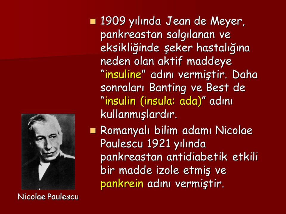 """1909 yılında Jean de Meyer, pankreastan salgılanan ve eksikliğinde şeker hastalığına neden olan aktif maddeye """"insuline"""" adını vermiştir. Daha sonrala"""