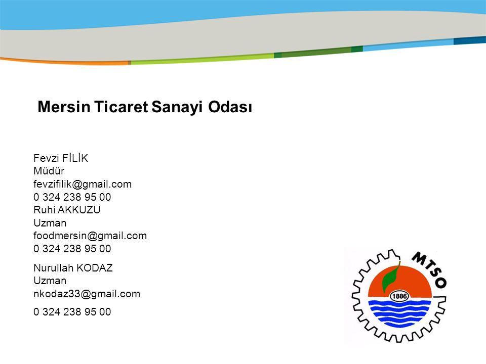 Title of the presentation | Date |‹#› Mersin Ticaret Sanayi Odası Fevzi FİLİK Müdür fevzifilik@gmail.com 0 324 238 95 00 Ruhi AKKUZU Uzman foodmersin@
