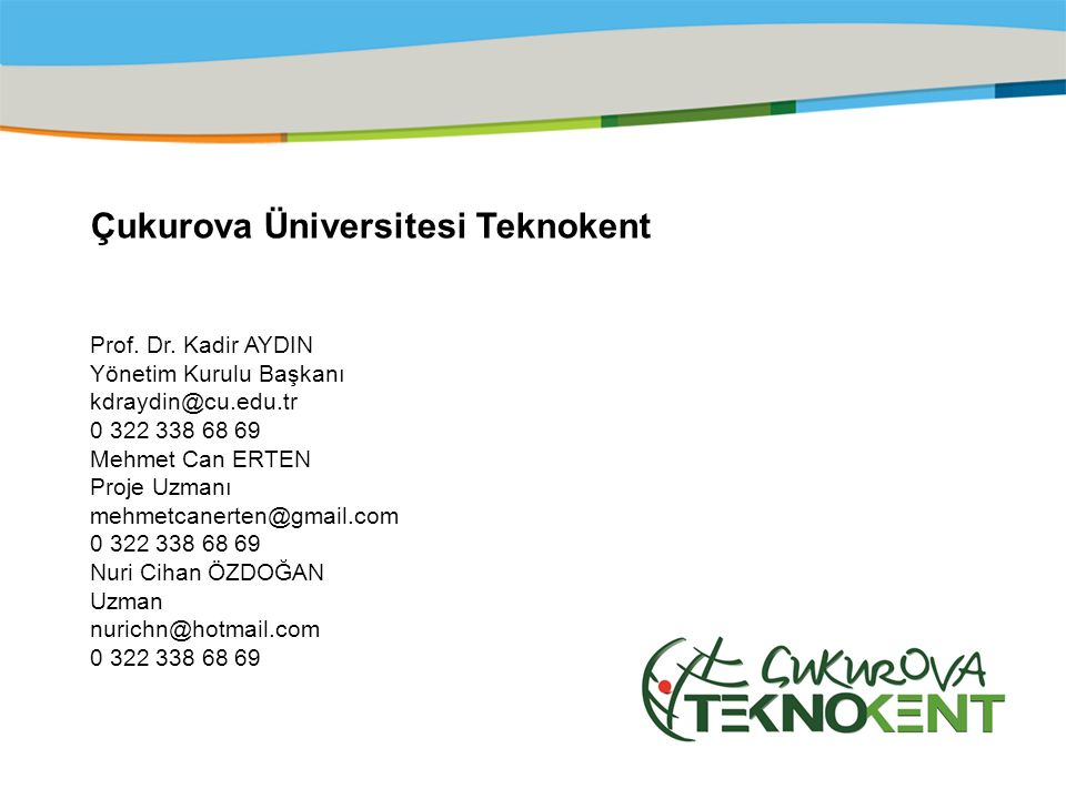 Title of the presentation | Date |‹#› Çukurova Üniversitesi Teknokent Prof.