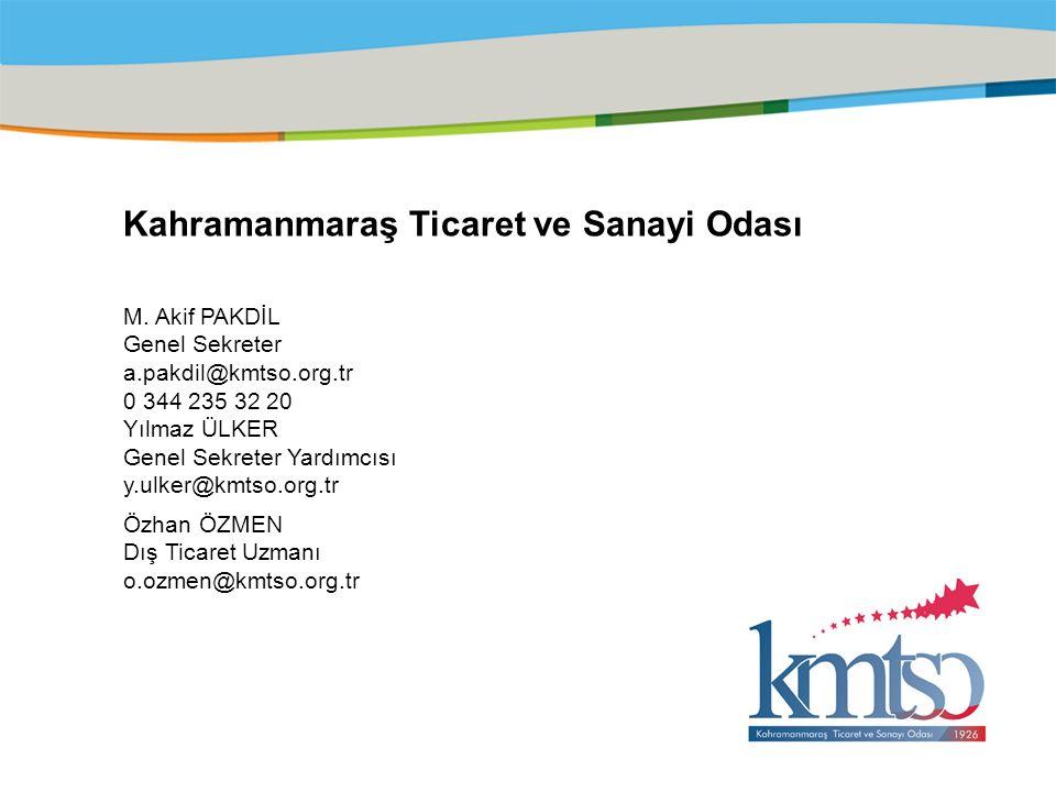 Title of the presentation | Date |‹#› Kahramanmaraş Ticaret ve Sanayi Odası M. Akif PAKDİL Genel Sekreter a.pakdil@kmtso.org.tr 0 344 235 32 20 Yılmaz
