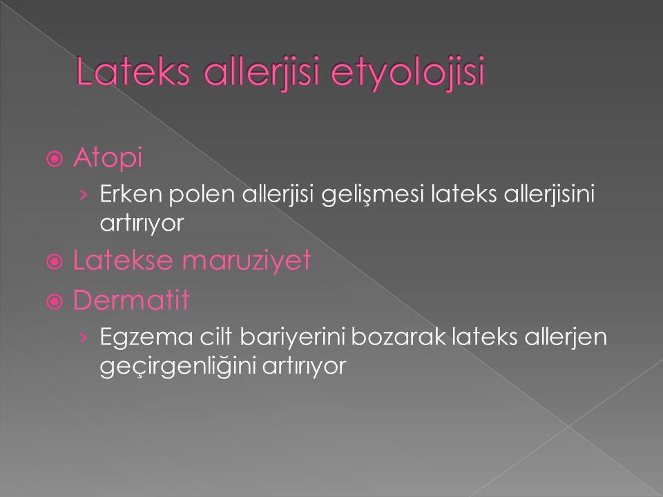  Atopi › Erken polen allerjisi gelişmesi lateks allerjisini artırıyor  Latekse maruziyet  Dermatit › Egzema cilt bariyerini bozarak lateks allerjen geçirgenliğini artırıyor