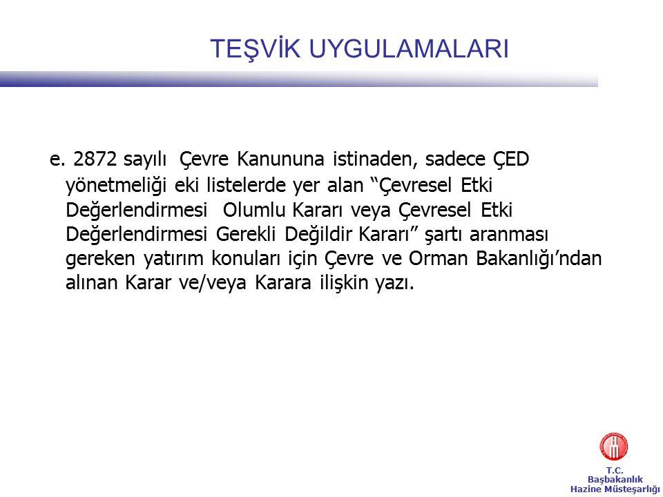 T.C. Başbakanlık Hazine Müsteşarlığı TEŞVİK UYGULAMALARI e.