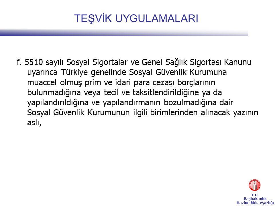 T.C. Başbakanlık Hazine Müsteşarlığı TEŞVİK UYGULAMALARI f.