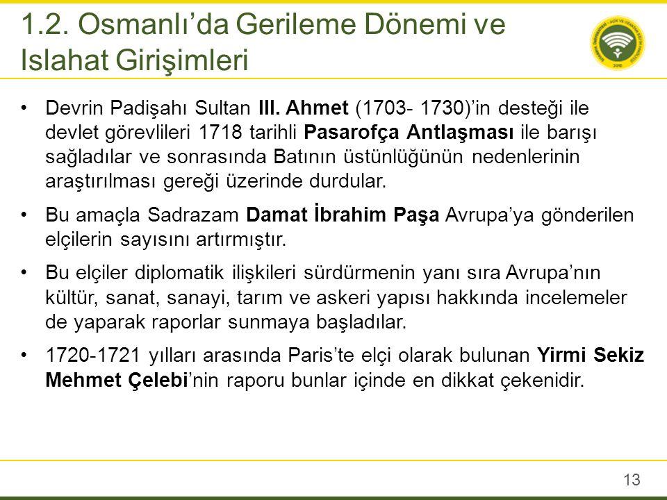 Lale devrinin önemli atılımlarından biri kuşkusuz ilk Türk matbaasının kurulmuş olmasıdır (1727).