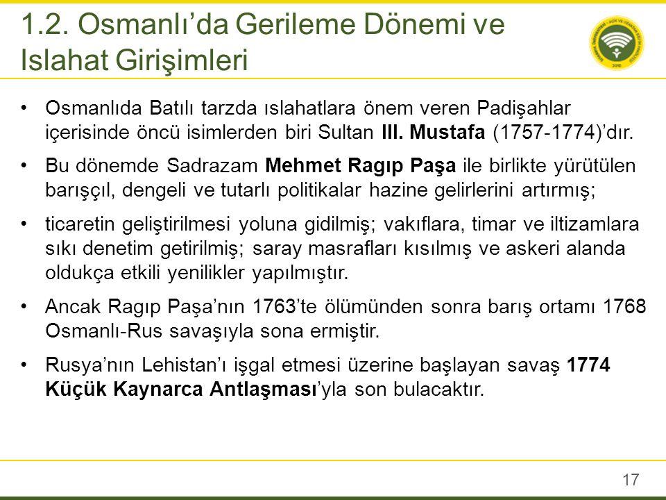 III.Mustafa döneminde başlatılan ıslahatlar Sultan I.