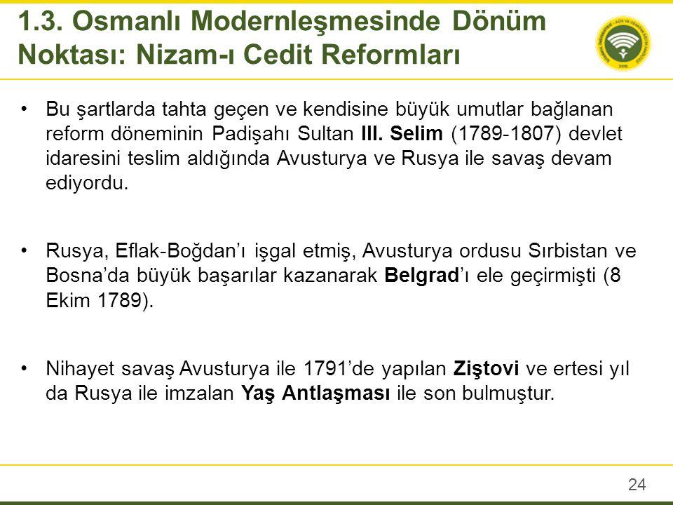 Sultan III.Selim: Osmanlıda Nizam-ı Cedit reform programını uygulamaya koydu.