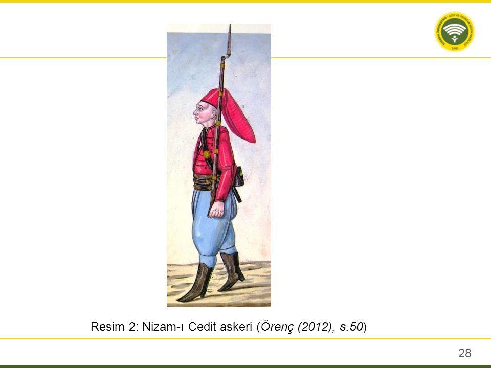 Resim 2: Nizam-ı Cedit askeri (Örenç (2012), s.50) 28