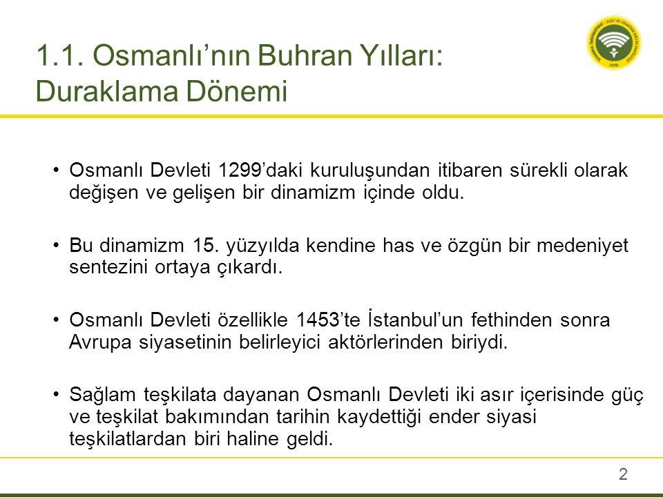 Genel olarak kabul edildiği gibi Osmanlı Devleti 17.